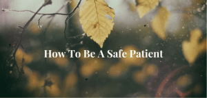 how to be a safe patient